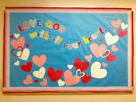 Love God with all your heart. Valentine bulletin board #bulletinboards